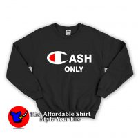 Cash Only Champion Unisex Sweatshirt