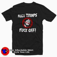 Nazi Trump Fuck OFF Tee Shirt