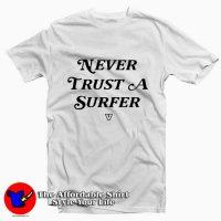 Never Trust A Surfer Tee Shirt