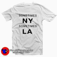 Sometimes New York LA Tee Shirt