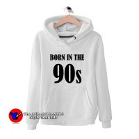 Born In The 90s Vintage Hoodie Cheap