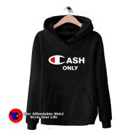 Cash Only Champion Hoodie Cheap
