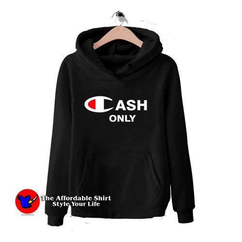 Cash Only Champion 500x500 Cash Only Champion Hoodie Cheap