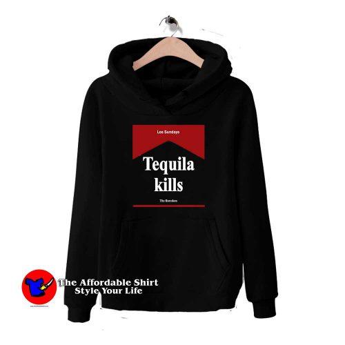 Tequila Kills Los Sundays 500x500 Tequila Kills Los Sundays Hoodie