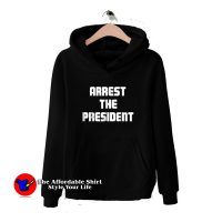 Arrest The President Graphic Hoodie Cheap