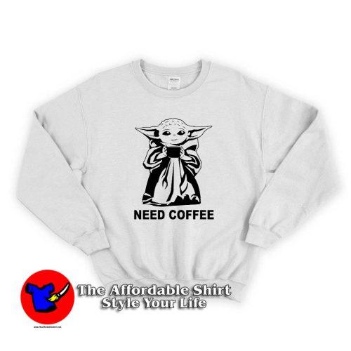 Baby Yoda Need Coffee 500x500 Baby Yoda Need Coffee Sweatshirt Cheap
