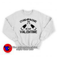 Champagne Is My Valentine Wine Sweatshirt