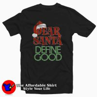 Dear Santa Define Good Christmash T-Shirt