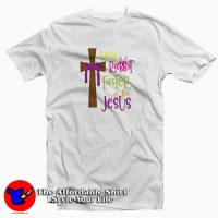 Easter Is For Jesus T-Shirt