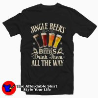 Jingle Beers Drink Them All The Way T-Shirt