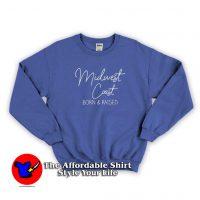 Midwest Coast Born & Raised Sweatshirt