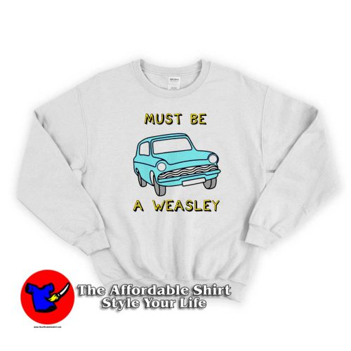 Must Be Car A Weasley White Swearshirt 500x500 Must Be Car A Weasley White Swearshirt