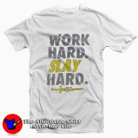Son Of Zorn Work Hard Slay Hard T-Shirt