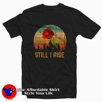 Still I Rise Maya Angelou Tee Shirt