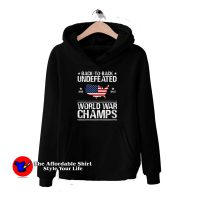 Undefeated World War Champs Hoodies