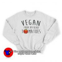 Vegan From My Head Tomatoes Unisex Sweatshirt