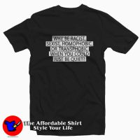 Why Be Racist T-Shirt Cheap