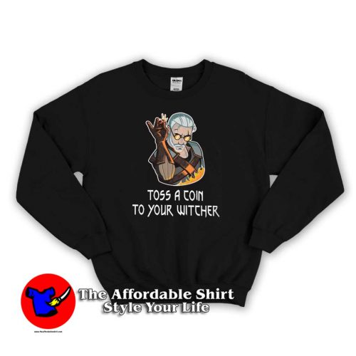 Witcher Geralt Toss a Coin to Your Witcher 500x500 Witcher Geralt Toss a Coin to Your Witcher Sweatshirt