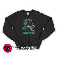 Your Lack Of Green Vader Star Wars Sweatshirt