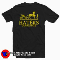 Haters Gonna Hate Hermes T-Shirt