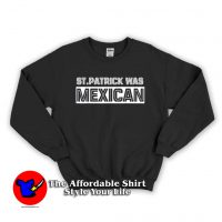 St Patrick Was Mexican Unisex Hoodie