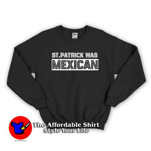 St Patrick Was Mexican 500x500 St Patrick Was Mexican Unisex Hoodie Patricks Day