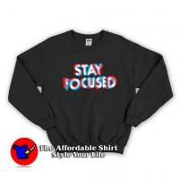 Stay Focused Confusion Sweatshirt