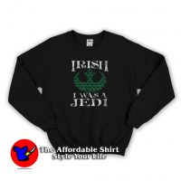 Nice Star Wars Rebellion Irish Jedi Sweatshirt
