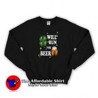Pretty Will Run For Beer Drinking Irish Sweatshirt