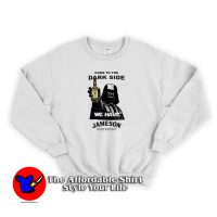 Star Wars Irish Lovers We Have Jameson Sweatshirt