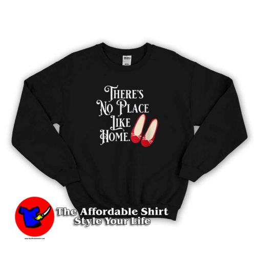 Theres No Place Like Home Wizard of Oz Sweater 500x500 There's No Place Like Home Wizard of Oz Sweatshirt Cheap