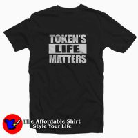 Funny Token's Life Matters Unisex T Shirt