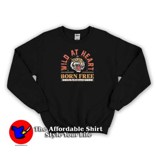 Wild at Heart Born Free Unisex Sweater 500x500 Wild at Heart Born Free Unisex Sweatshirt Cheap