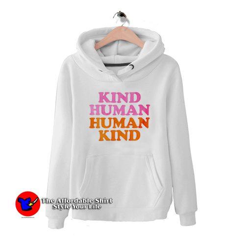 Kind Human Human Kind Funny Hoodie 500x500 Kind Human Human Kind Funny Hoodie Cheap On Sale