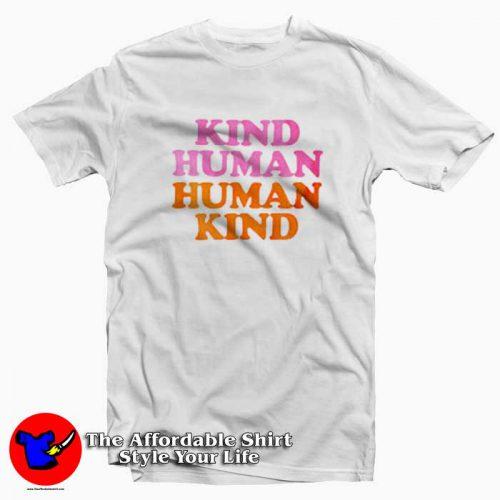 Kind Human Human Kind Funny Tshirt 500x500 Kind Human Human Kind Funny T shirt Cheap On Sale