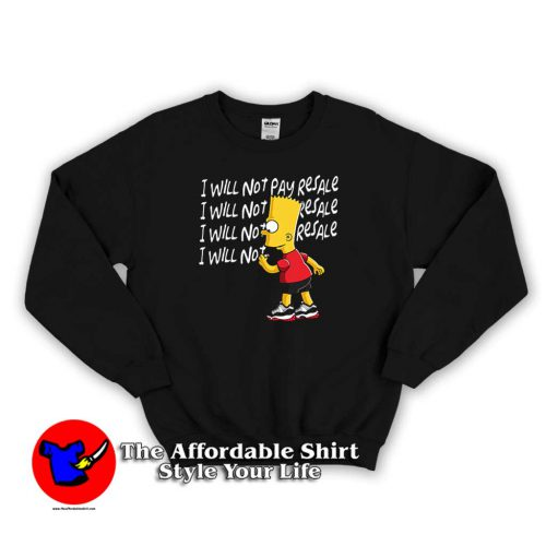 Funny Simpson Will Not Pay Resale Unisex Sweater 500x500 Funny Simpson Will Not Pay Resale Unisex Sweatshirt Cheap