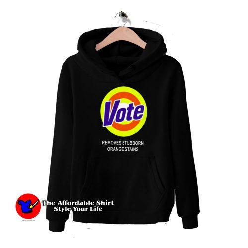 Funny Vote Removes Sturbborn Orange Stains Hoodie 500x500 Funny Vote Removes Sturbborn Orange Stains Hoodie On Sale
