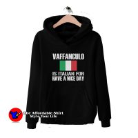 Vaffanculo Is Italian For Have A Nice Day Hoodie