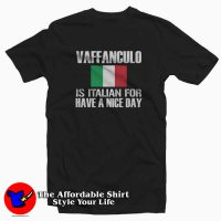 Vaffanculo Is Italian For Have A Nice Day T-shirt