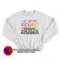Keeping The Wild In Wilderness Unisex Sweatshirt