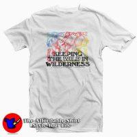 Keeping The Wild In Wilderness Unisex T-shirt