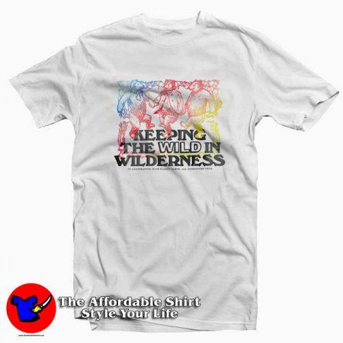 Keeping The Wild In Wilderness Unisex T shirt 500x500 Keeping The Wild In Wilderness Unisex T shirt On Sale