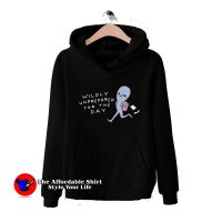 Strange Planet Wildly Unprepared For The Day Hoodie