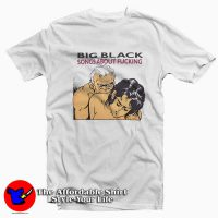 Vintage Big Black Song About Fucking T-shirt