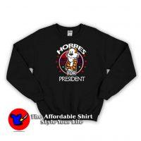 Vintage Hobbes For President Funny Sweatshirt