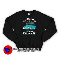 Vintage Retro I'm Not Old I'm Classic Sweatshirt