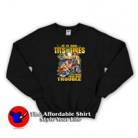 Funny Saying Hot Biker Chicks Motorcycle Sweatshirt