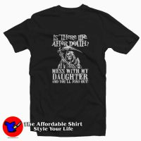 Life After Death Funny Daughter Day Unisex T-shirt