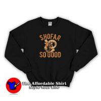 Shofar So Good Jewish Yom Kippur Sweatshirt
